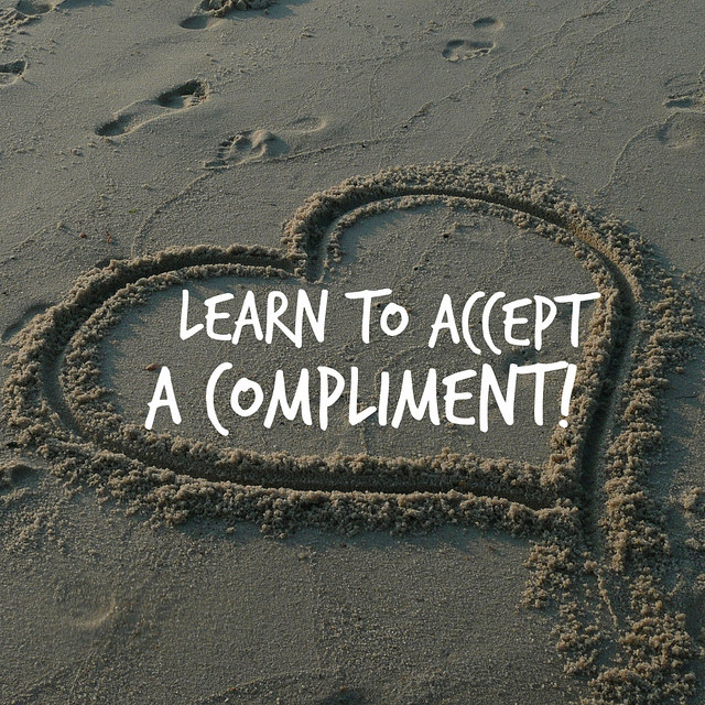 Don't be afraid to accept a compliment