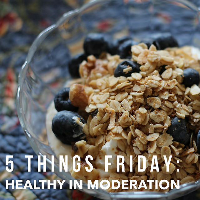"Five Things Friday: ""Healthy"" foods to eat in moderation"