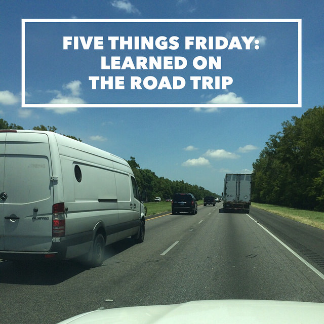 Five Things Friday: Learned on a road trip