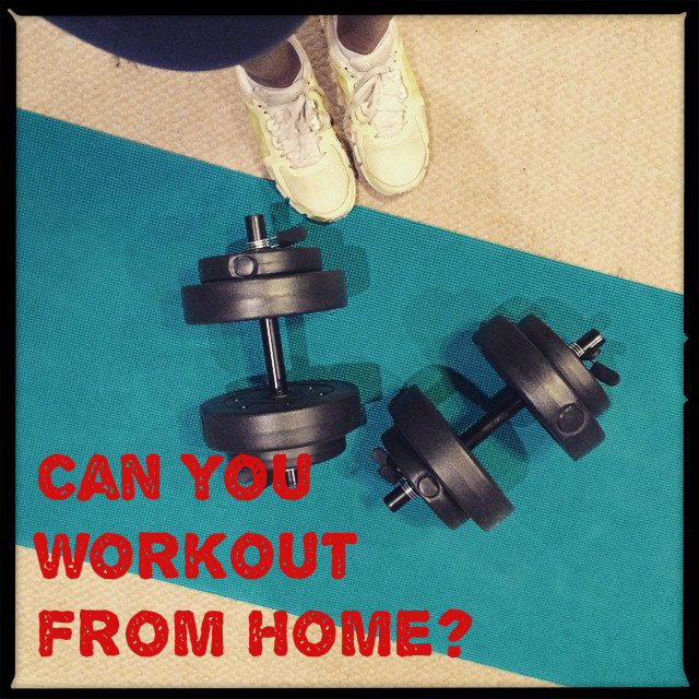 Can I workout from home?
