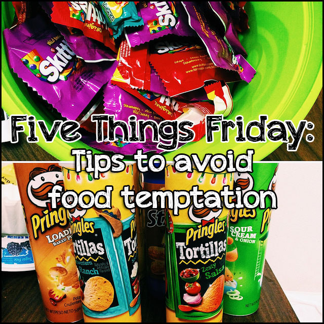 Five Things Friday: tips to avoid food temptation