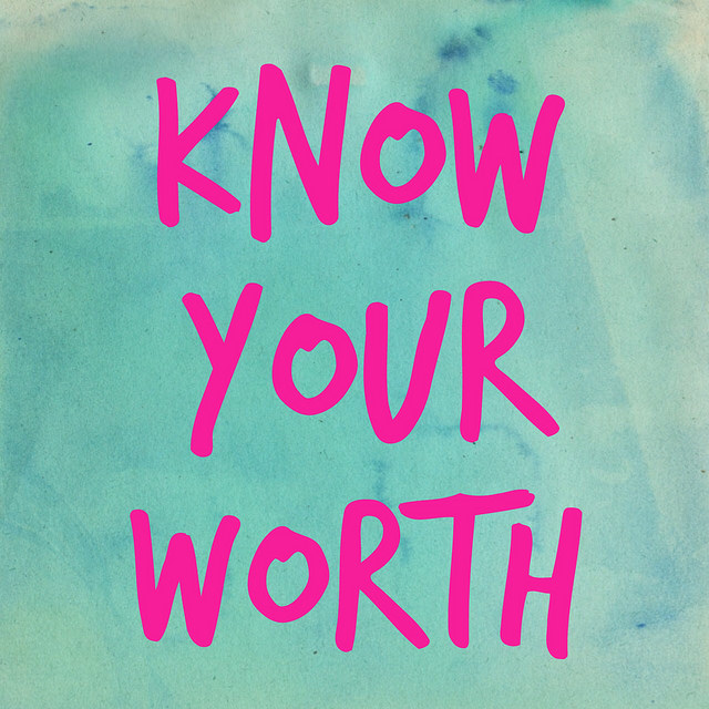 Motivation Monday: Know your worth