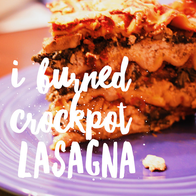 That time I burned crockpot lasagna