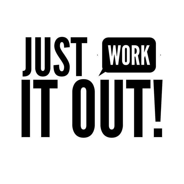 Just work it out