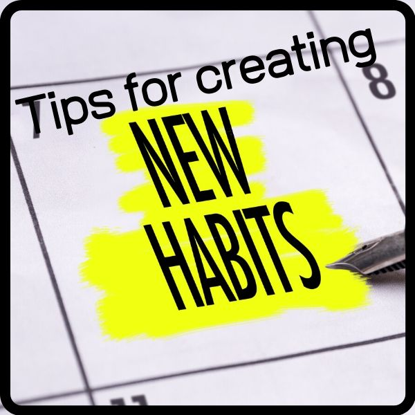 Tips to create healthy habits