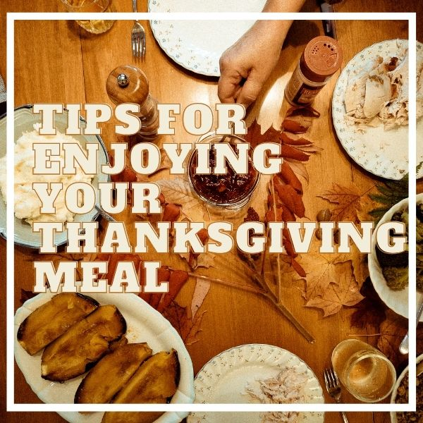 Tips for enjoying your Thanksgiving meal